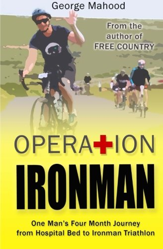 51s8rg QO1L - Operation Ironman: One Man's Four Month Journey from Hospital Bed to Ironman Triathlon sports best price Review uk