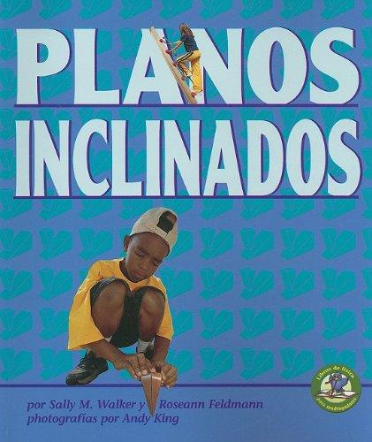Planos Inclinados = Inclined Planes and Wedges (Libros De Fisica Para Madrugadores/Early Bird Physics) por Sally M. Walker