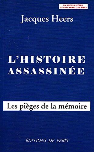 L'histoire assassinée : Les pièges de la mémoire