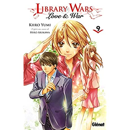 Library wars - Love and War - Tome 09