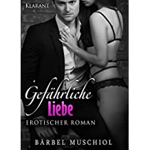 Gefährliche Liebe. Erotischer Roman (Gefährliche Fesseln 4)