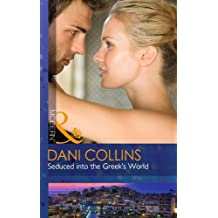 Seduced Into The Greek's World (Modern) by Dani Collins (2015-06-15)