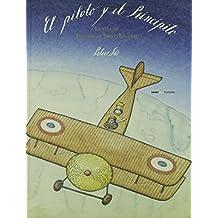 El Piloto Y El Principito. La Vida De Antoine De Saint-Exupery (Sexto Piso Ilustrado)
