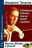 Il Direttore Artistico che sa anche cucinare - Musica, Ricette e Ricordi