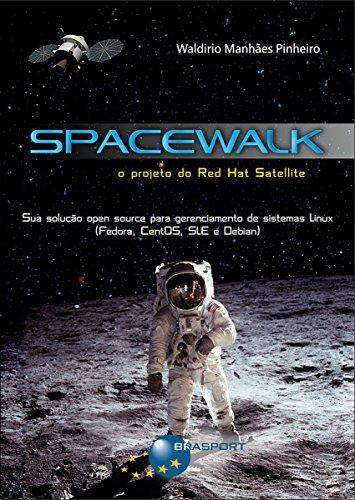 Spacewalk: o Projeto do Red Hat Satellite (Portuguese Edition) por Waldirio Manhães Pinheiro