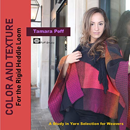 Color & Texture for the Rigid Heddle Loom: A Study in Yarn Selection for Weavers (English Edition)