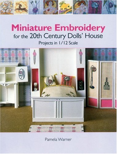 Miniature Embroidery for the 20th Century Dolls' House