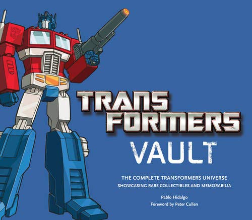 Transformers Vault: The Complete Transformers Universe - Showcasing Rare Collectibles and Memorabilia por Pablo Hidalgo