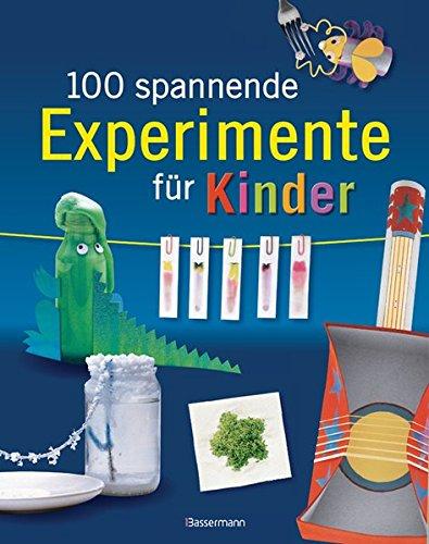 Preisvergleich Produktbild 100 spannende Experimente für Kinder