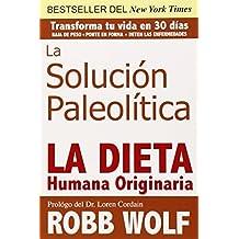 La Solucion Paleolitica: La Dieta Humana Originaria by Wolf, Robb (2011) Paperback