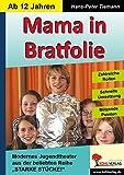 Mama in Bratfolie: Kinder- und Jugendtheater aus der Reihe