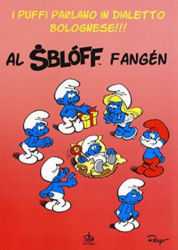Al sbloff fangen. I puffi parlano in dialetto bolognese!!!