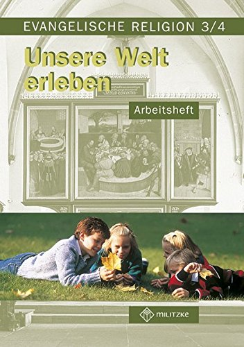 Unsere Welt erleben: Arbeitsheft für Evangelische Religion. Klassen 3/4