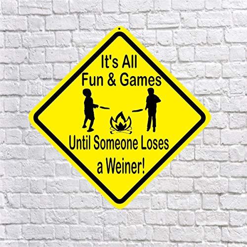 """(Dozili Lustiges Aluminiumschild mit Aufschrift """"It's All Fun & Games Until Someone Loses A Weiner"""")"""