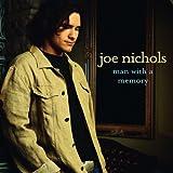 Songtexte von Joe Nichols - Man With a Memory