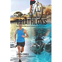 Peak Performance Muscle Building Meal Recipes for Triathlons: High Protein Meals to Help Triathletes Increase Speed and Overall Durability by Joseph Correa (Certified Sports Nutritionist) (2015-01-16)