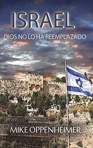 Israel: Dios no lo ha reemplazado por Mike Oppenheimer