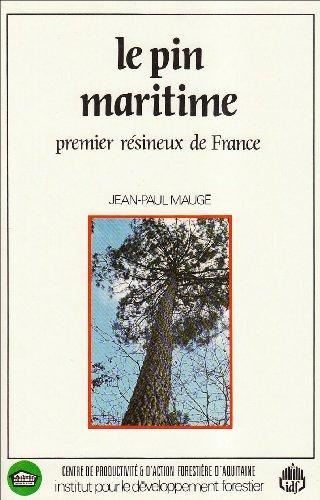 Le pin maritime: premier résineux de France par Jean-Paul Maugé