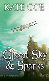Green Sky & Sparks by [Coe, Kate]