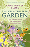 The Well-Tempered Garden: A New Edition Of The Gardening Classic