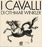 I CAVALLI DI OTHMAR WINKLER