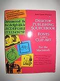 Desktop Publishing Sourcebook: Fonts and Clip-Art : For the IBM