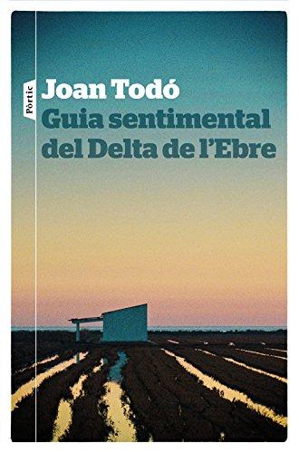 Guia sentimental del Delta de l'Ebre (Catalan Edition) por Joan Todó