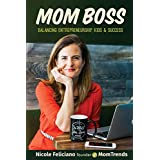 Mom Boss: Balancing Entrepreneurship, Kids & Success