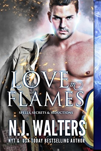 Love in Flames (Spells, Secrets, and Seductions Series)