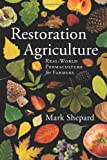 Restoration Agriculture - Real-World Permaculture for Farmers-