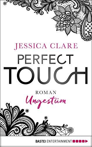 Perfect Touch - Ungestüm: Roman (Billionaires and Bridesmaids 1)