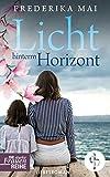 Licht hinterm Horizont (Die Starke-Frauen-Reihe)
