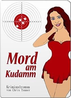 Mord am Kudamm. Berlin-Krimi. Textausgabe von [Tanner, Chris]