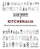 Kitchenalia: Cómo funcionan todos los utensilios de cocina