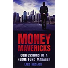 Money Mavericks: Confessions of a Hedge Fund Manager (2nd Edition) (Financial Times Series) by Lars Kroijer (2012-06-22)