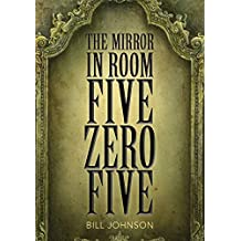 The Mirror in Room Five Zero Five (English Edition)