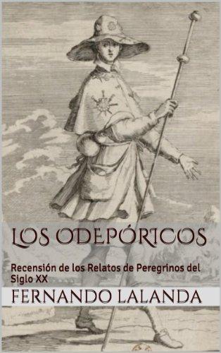Los Odepóricos: Recensión de los Relatos de Peregrinos del Siglo XX por Fernando Lalanda