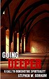 Going Deeper: A Call to Benedictine Spirituality