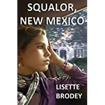 Squalor, New Mexico by Lisette Brodey (2009-06-11)