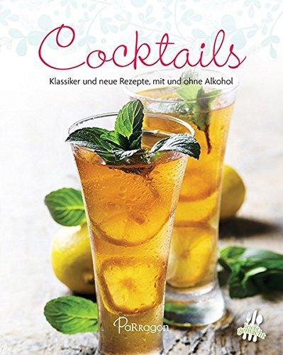 Preisvergleich Produktbild Cocktails: Klassiker und neue Rezepte, mit und ohne Alkohol (Leicht gemacht)