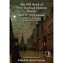 The MX Book of New Sherlock Holmes Stories Part IV: 2016 Annual by David Marcum (2016-05-22)
