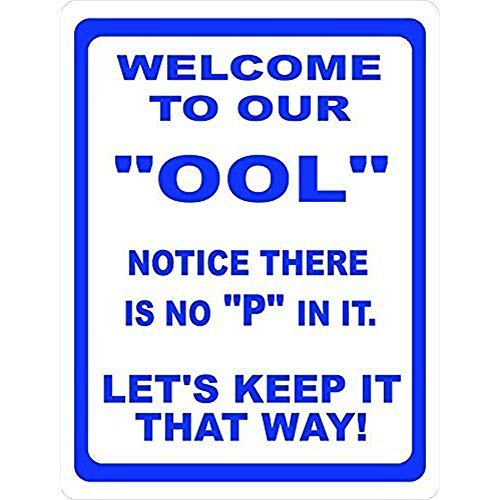 Lotusworld Warnschild Welcome to Our Ool Notice There is No P in It Keep It That Way Metallschild Fun Pool Rules 20,3 x 30,5 cm
