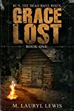 Grace Lost (The Grace Series Book 1) by M. Lauryl Lewis
