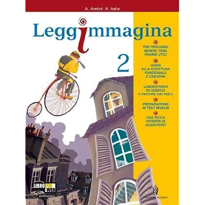 Leggimmagina. Imparare A Imparare. Il Libro Di Letteratura. Per La Scuola Media. Con Espansione Online: 2