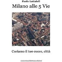 Milano alle 5 vie: Curiamo il tuo cuore, città