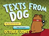 Texts from Dog by October Jones (2012-11-06)