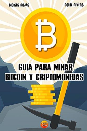Guia para MINAR BITCOIN y criptomonedas: mineria bitcoin con iphone y android por Moises Rojas