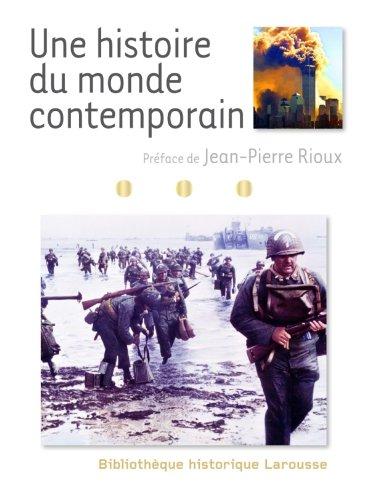 Une histoire du monde contemporain par Jean-Pierre Rioux