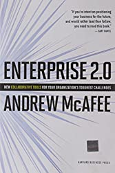 Enterprise 2.0: New Collaborative Tools for Your Organization's Toughest Challenges by Andrew McAfee (2009-11-30)