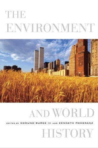 The Environment and World History (California World History Library, Band 9)